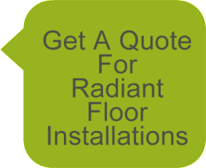 Radiant Floor Installations